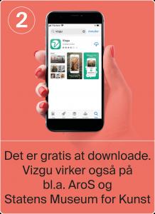 Det er gratis at downloade. Vizgu virker også på bl.a. AroS og Statens Museum for Kunst.