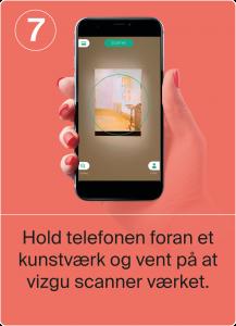 Hold telefonen foran et kunstværk og vent på, at Vizgu scanner værket.